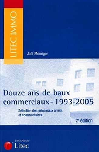 Douze ans de baux commerciaux (French Edition): Joël Monéger