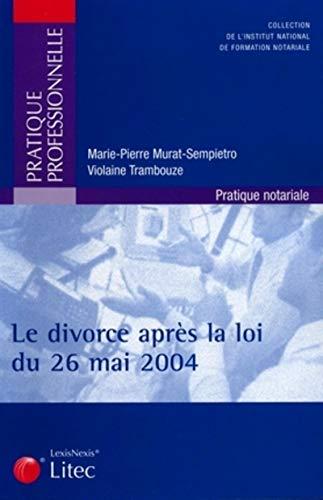 Le divorce après la loi du 26 mai 2004 (French Edition): Violaine Trambouze