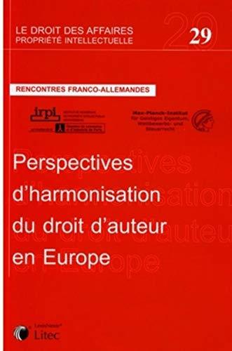 Perspectives d'harmonisation du droit d'auteur en Europe (French Edition): Collectif