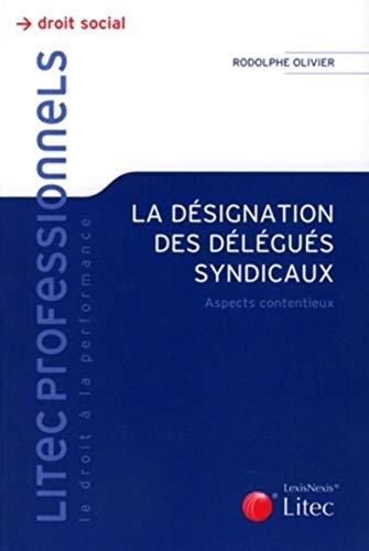 La désignation des délégués syndicaux (French ...