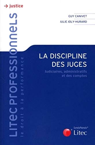 La discipline des juges (French Edition): Julie Joly-Hurard