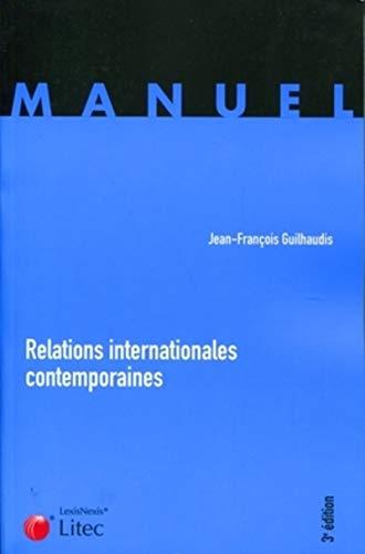Relations internationales contemporaines (French Edition): Jean-François Guilhaudis