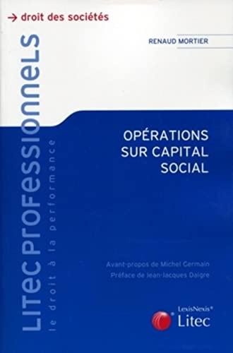 9782711011032: Opération sur capital social : Aspects juridiques et fiscaux, toutes sociétés