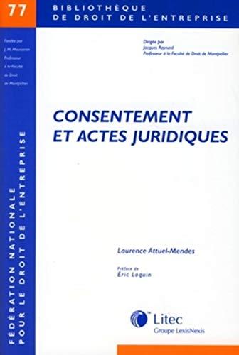 Consentement et actes juridiques (French Edition): Laurence Attuel-Mendes