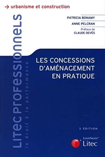 Les concessions d'aménagement en pratique (French Edition): Patricia Bonamy