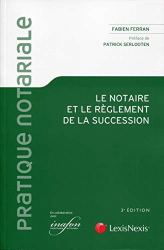 Le notaire et le reglement de la succession