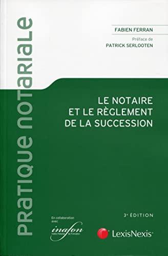 Le notaire et le reglement de la succession: Ferran Fabien
