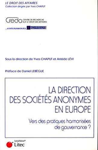 La direction des sociétés anonymes en Europe (French Edition): Collectif