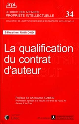 La qualification du contrat d'auteur (French Edition): Sébastien Raimond
