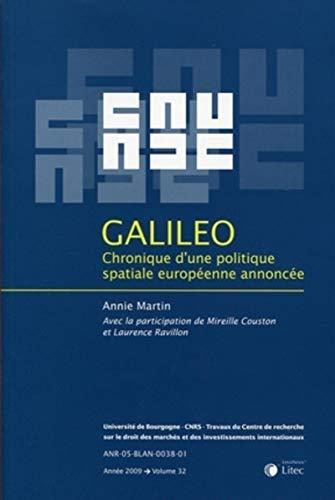 Galileo: Chronique d'une politique spatiale européenne annoncée: Annie Martin; Mireille