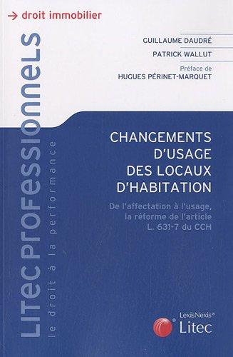 Changement d'usage des locaux d'habitation (French Edition): Patrick Wallut