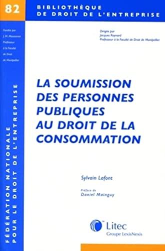 la soumission des personnes publiques au droit de la consommation: Sylvain Lafont