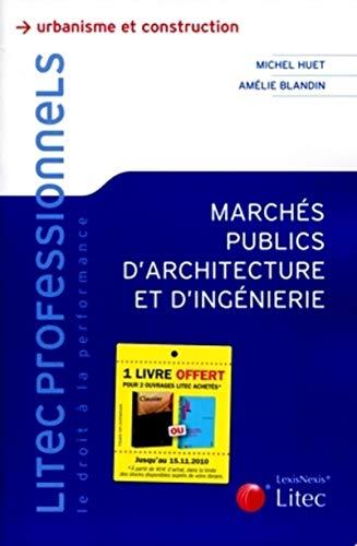 Marchés publics d'architecture et d'ingénierie: Michel Huet