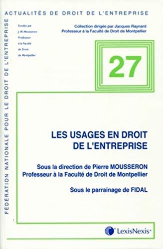 Les usages en droit de l'entreprise: Mousseron Pierr
