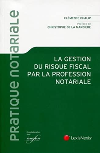 La gestion du risque fiscal par la profession notoriale: Clémence Phalip