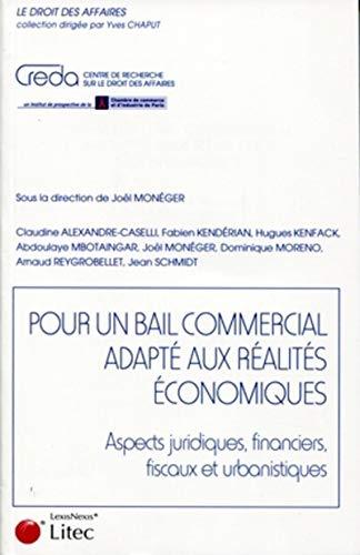 """""""pour un bail commercial adapté aux réalités économiques ; aspects..."""