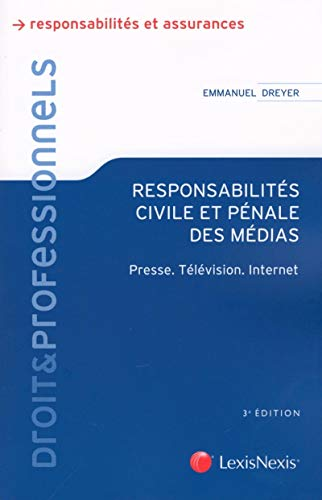 Responsabilités civile et pénale des médias (French Edition)...