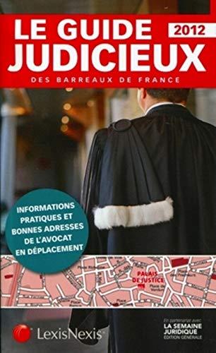 """""""guide judicieux des barreaux de france 2012 ; informations pratiques et bonnes adresses de l&..."""