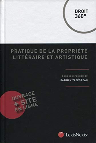 Pratique de la propriété littéraire et artistique: Patrick Tafforeau