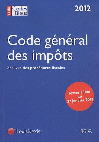 9782711016341: Code g�n�ral des imp�ts et livre des proc�dures fiscales. Textes � jour au 27 janvier 2012
