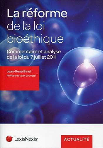 la loi relative a la bioethique du 7 juillet 2011: Jean-René Binet