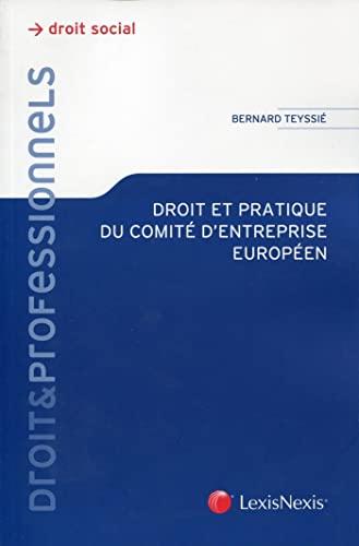 droit et pratique du comite d'entreprise europeen: Bernard Teyssié