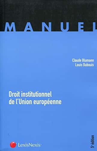 Droit institutionnel de l'UE (5e édition): Louis Dubouis, Claude Blumann