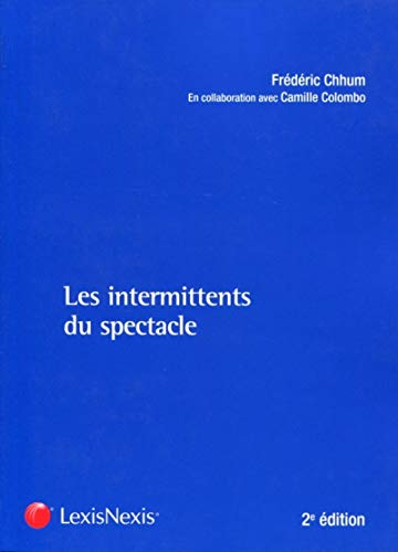 Les intermittents du spectacle (2e édition): Frederic Chhum, Camille Colombo