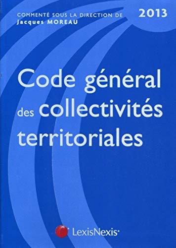 Code général des collectivités territoriales 2013 (9e édition): Jacques...
