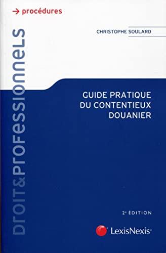 Guide pratique du contentieux douanier