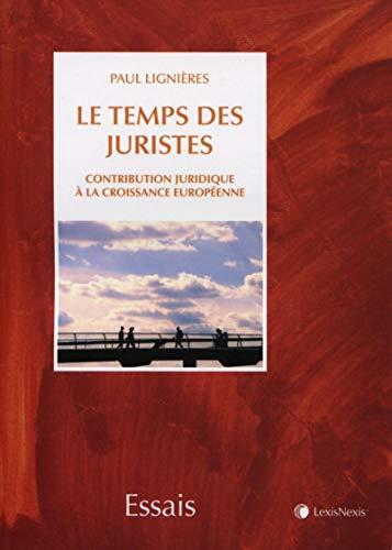 9782711018192: Le temps des juristes. Contribution juridique à la croissance européenne.