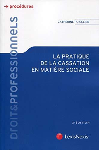 La pratique de la cassation en matiere sociale: Puigelier Cathe