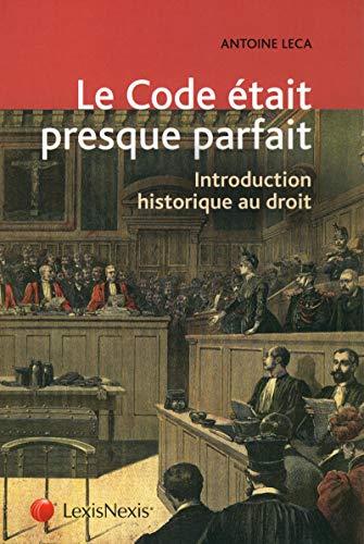 9782711018550: Le code était presque parfait : Introduction historique au droit