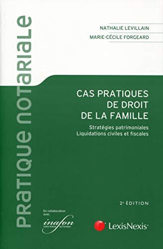 9782711019649: Cas pratiques de droit de la famille : Strat�gies patrimoniales, liquidations civiles et fiscales