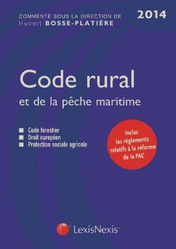 9782711019762: Code rural et de la pêche maritime 2014 : Code forestier, Droit européen, Protection sociale