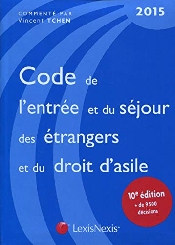9782711019847: Code de l'entr�e et du s�jour des �trangers et du droit d'asile 2015
