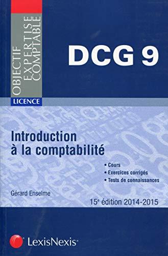 9782711019939: Introduction à la comptabilité : Cours, exercices corrigés, tests de connaissances, DCG 9, Licence, 2014-2015