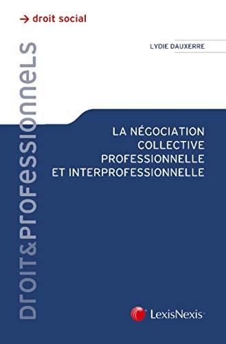 9782711020805: La négociation collective professionnelle et interprofessionnelle