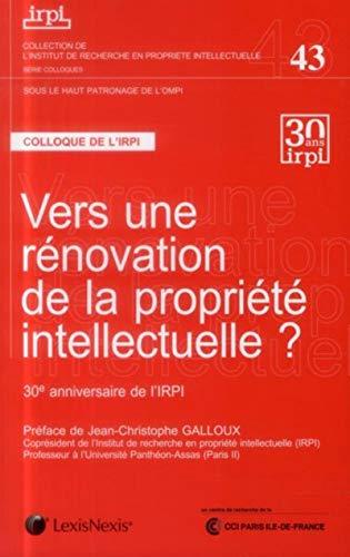 Vers une renovation de la propriete intellectuelle: IRPI