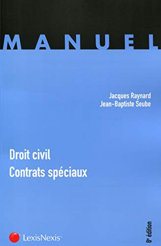 Droit civil, contrats spéciaux: Jacques Raynard; Jean-Baptiste Seube