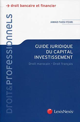Guide juridique du capital investissement : Droit marocain, Droit français