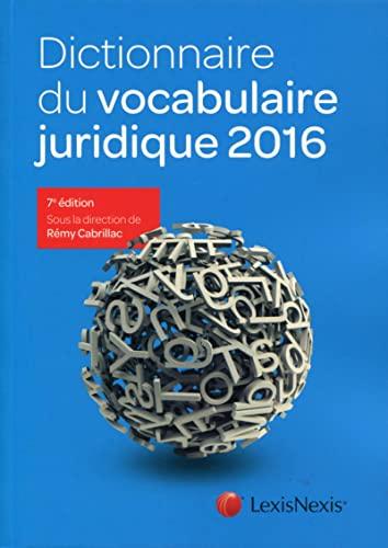 9782711022380: Dictionnaire du vocabulaire juridique 2016 (French Edition)