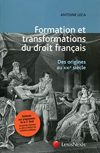 9782711023547: La Formation Et Les Transformations Du Droit Francais Des Originies Au Xxie Siecle