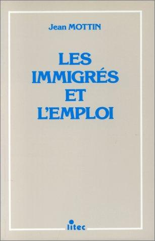 Les immigrés et l'emploi: Jean Mottin