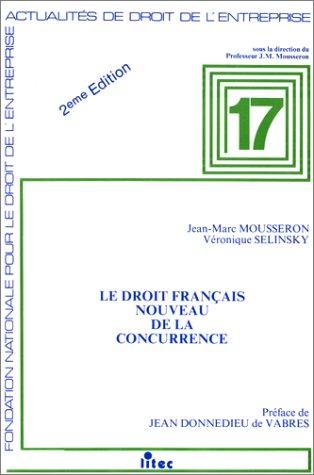 9782711108770: Le droit francais nouveau de la concurrence (Actualites de droit de l'entreprise) (French Edition)