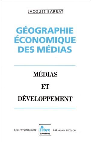 9782711121434: G�ographie �conomique des m�dias (ancienne �dition)