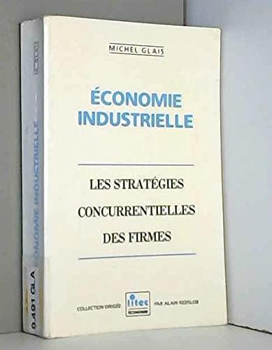 Economie industrielle : les strategies concurrentielles des firmes (ancienne ?dition): n/a