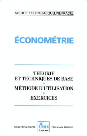 Econométrie: Théorie et techniques de base, méthode: Michèle Cohen