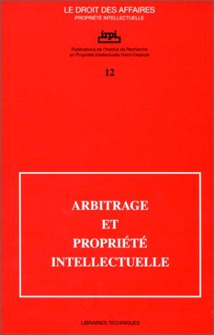 9782711123834: Arbitrage et propriete intellectuelle: Colloque (Le droit des affaires) (French Edition)