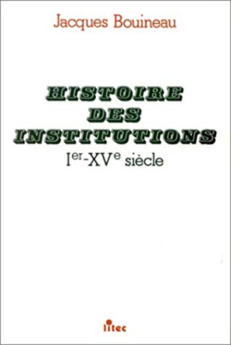 9782711123964: Histoire des institutions, Ie-XVe si�cle